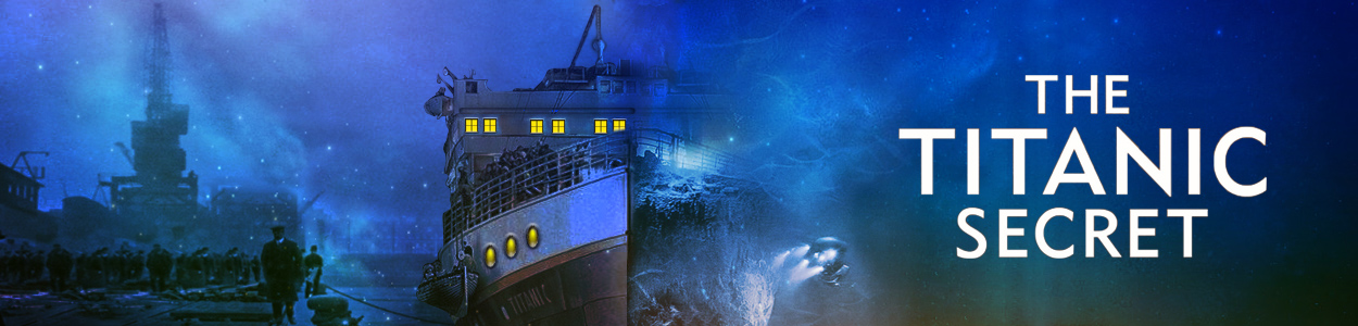 History - The Titanic Secret