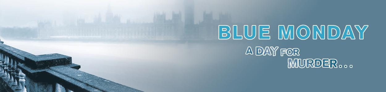 Crime & Detective- Blue Monday