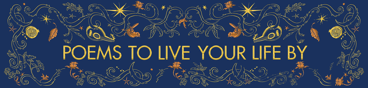 Poetry, Drama & Literary Criticism- Poems to Live Your Life By